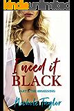 I Need It Black Part I: The Awakening: An Interracial Cuckold Story