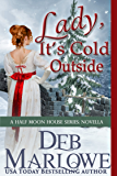 Lady, It's Cold Outside: A Half Moon House Novella (Half Moon House Series)