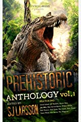 PREHISTORIC: A Dinosaur Anthology Kindle Edition
