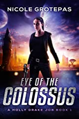 Eye of the Colossus: A Steampunk Space Opera Adventure (A Holly Drake Job Book 1) Kindle Edition