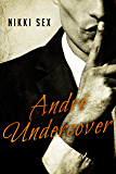 Andre Undercover (English Edition)