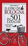 Il giro di Bologna in 501 luoghi (eNewton Manuali e Guide)