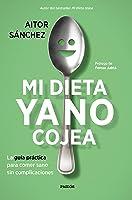 Mi Dieta Ya No Cojea: La Guía Práctica Para