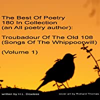 The Best of Poetry 180 in Collection (An Allpoetry Author): Troubadour of the Old 108: Songs of the Whippoorwill, Volume 1