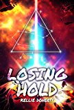 Losing Hold (Cicatrix Duology Book 2)
