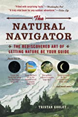 The Natural Navigator: The Rediscovered Art of Letting Nature Be Your Guide Kindle Edition