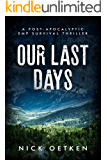 Our Last Days: A Post Apocalyptic EMP Survival Thriller