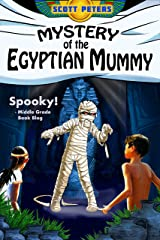 MYSTERY OF THE EGYPTIAN MUMMY: A Spooky Middle Grade Mystery (Kid Detective Zet Book 4) Kindle Edition