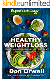 Healthy Weightloss: Over 100 Quick & Easy Gluten Free Low Cholesterol Whole Foods Recipes full of Antioxidants…