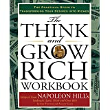 The Think and Grow Rich Workbook: The Practical Steps to Transforming Your Desires into Riches (Think and Grow Rich Series)