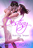 Destiny:  Tempest: A Billionaire Romance (Contemporary New Adult romance) (The Destiny Series Book 1)