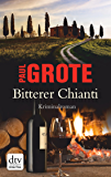 Bitterer Chianti: Kriminalroman
