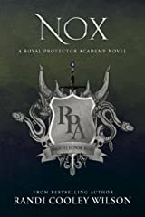 NOX: A Royal Protector Academy Novel (The Royal Protector Academy Book 3) Kindle Edition