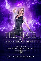 Till Death & A Matter of Death: Short Story Collection (Independent Necromancers' Bureau Book 0) Kindle Edition