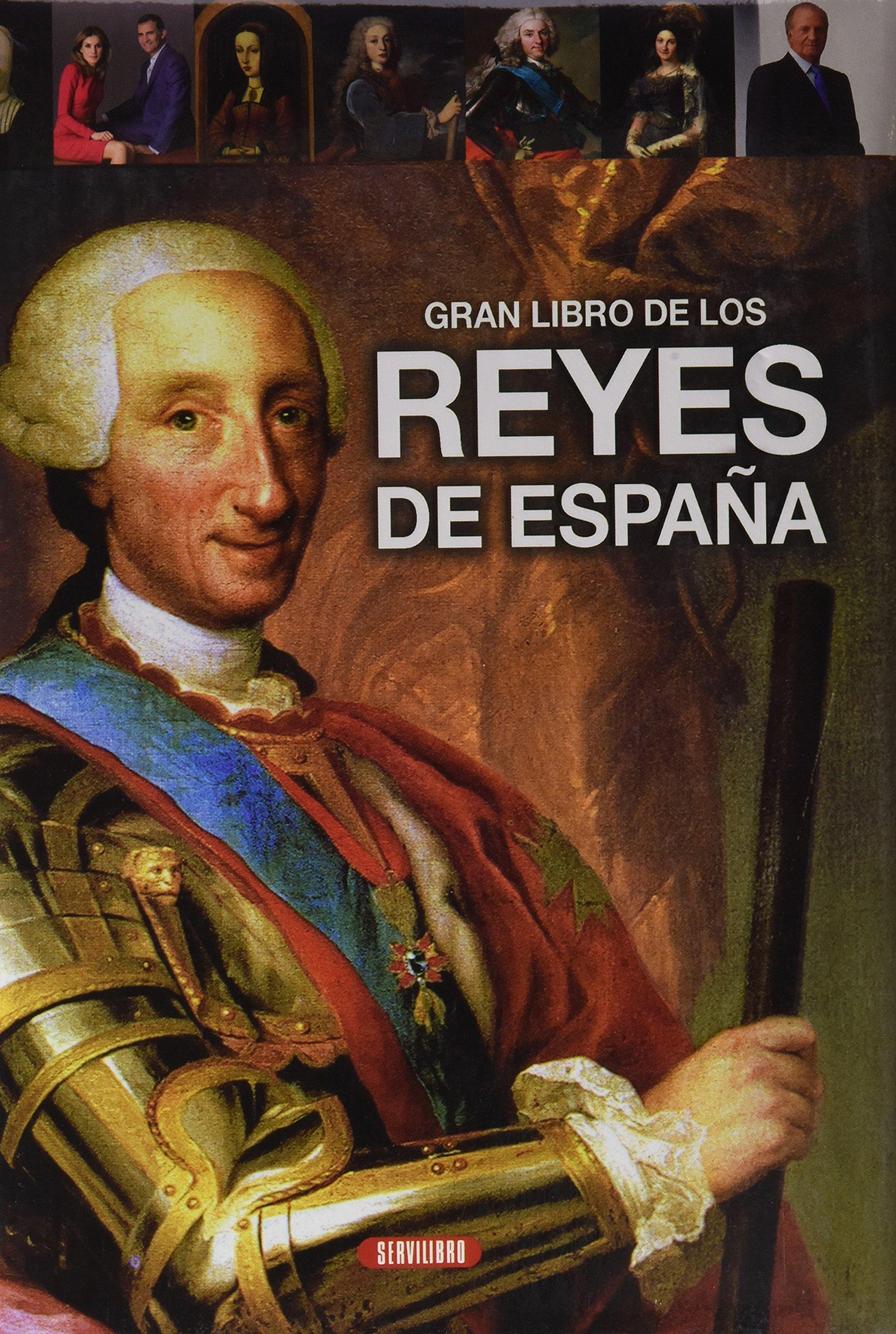 Gran libro de los reyes de España: Amazon.es: Equipo de Servilibro ...