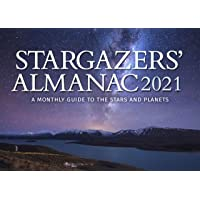 Stargazers' Almanac: A Monthly Guide to the Stars and Planets 2021: 2021