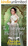 The Marquess Who Chose Me: Clean Historical Regency Romance