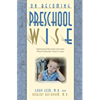 On Becoming Preschool Wise: Optimizing Educational Outcomes What Preschoolers Need to Learn (On Becoming...)