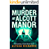 A Murder at Alcott Manor: A Contemporary Gothic Romance Novel (The Alcott Manor Trilogy Book 2)