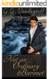 Not an Ordinary Baronet: A Regency Romance (Three Gentlemen of London Book 3)