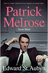 Never Mind: Book One of the Patrick Melrose Novels