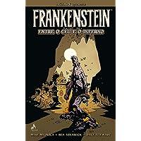 Frankenstein. Entre o Céu e o Inferno