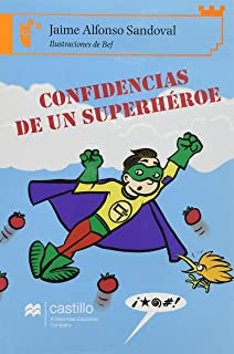 Confidencias de un superheroe/ Secrets of a Superhero (Castillo De La Lectura: Serie