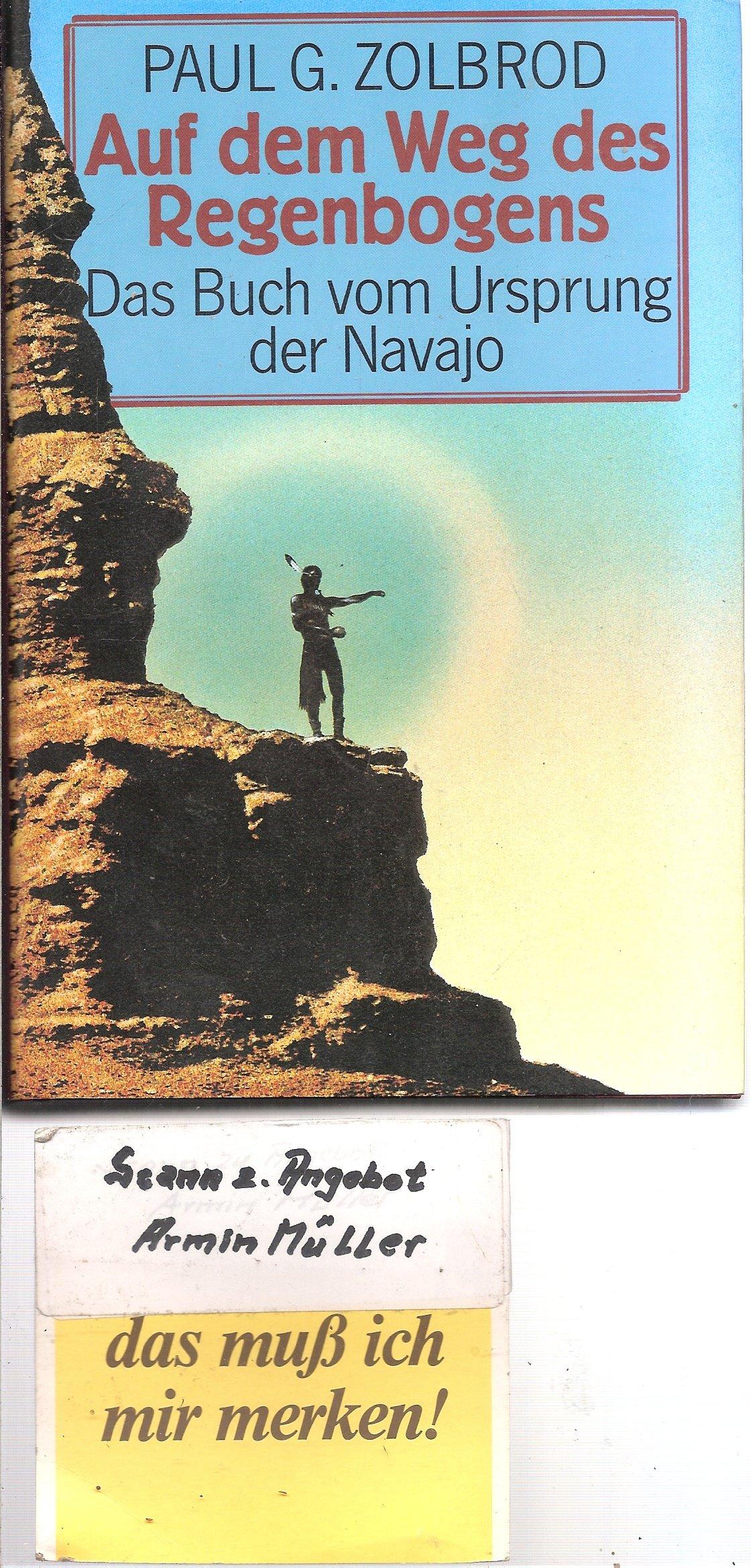 Auf dem Weg des Regenbogens. Das Buch vom Ursprung der Navajo