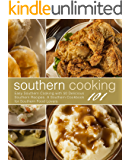 Southern Cooking 101: Easy Southern Cooking with 50 Delicious Southern Recipes. A Southern Cookbook for Southern Food…