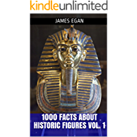 1000 Facts about Historic Figures Vol. 1