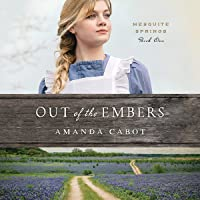 Out of the Embers: Mesquite Springs, Book 1