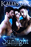 In Full Sunlight (Vampire Delights Book 5)