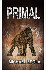 Primal: A Prehistoric Thriller (Bick Downs Book 3) Kindle Edition