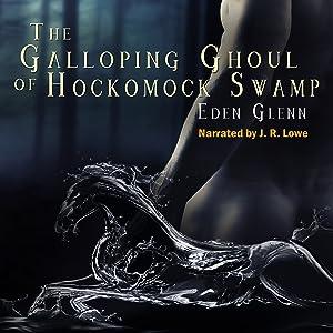 The Galloping Ghoul of Hockomock Swamp