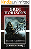 Grim Horizons: Tales of Dark Fiction