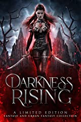 Darkness Rising: A Limited Edition Fantasy and Urban Fantasy Collection Kindle Edition