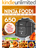 Ninja Foodi Cookbook: The Complete Ninja Foodi Cookbook 650 | The Pressure Cooker That Crisps | Delicious Recipes
