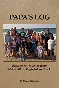 Papa's Log: Blogs of My Journey from Nokesville to Baghdad and Back