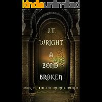 A Bond Broken: The Infinite World Book Two