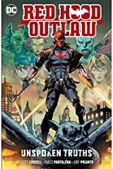 Red Hood: Outlaw (2016-) Vol. 4: Unspoken Truths (Red Hood and the Outlaws (2016-)) Kindle Edition