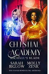 Michael's Blade: An LGBT Paranormal Academy Romance (Celestial Academy Book 4) Kindle Edition