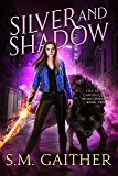 Silver and Shadow (The Shift Chronicles: The Next Generation Book 2)