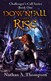 Downfall And Rise (Challenger's Call Book 1) (English Edition)