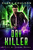 Day Killer (City of Crows Book 5)