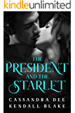 The President and the Starlet:  A Forbidden Romance
