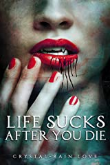 Life Sucks After You Die (Twice Bitten Book 1) Kindle Edition