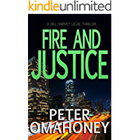 Fire and Justice: A Legal Thriller (Bill Harvey Book 3)