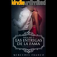 Las Intrigas De La Fama: Una novela romántica llena de emociones y erotismo (Saga nº 2)