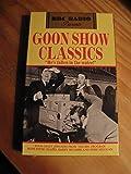 Goon Show Classics: He's Fallen in the Water! (Bbc Radio Presents)