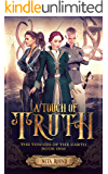 A Touch of Truth: The Towers of the Earth Book One